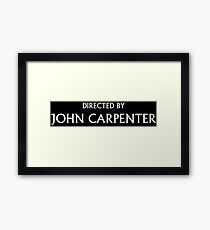 Directed by John Carpenter Framed Print