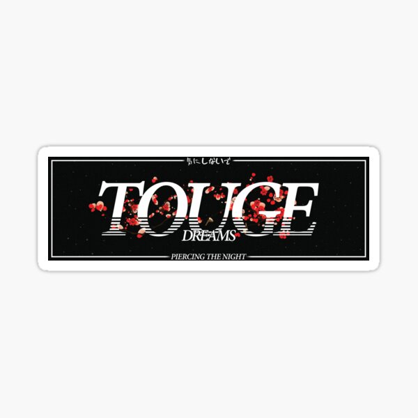 TOUGE DREAMS DRIFT SLAP Sticker