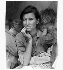 Migrant Mother, taken by Dorothea Lange in 1936 Poster