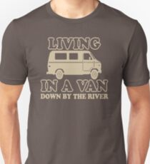 Living In A Van Down By The River OL961 Best Trending Unisex T-Shirt
