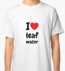 i ♥ leaf water  Classic T-Shirt