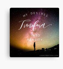 My Desires Transform Into Reality Canvas Print