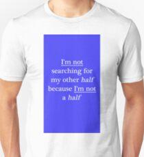 Not a half - blue Unisex T-Shirt