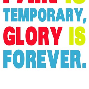 Pain Is Temporary Glory Is Forever WM858 Best Trending by Diniansia