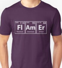 Flamer (Fl-Am-Er) Periodic Elements Spelling Unisex T-Shirt