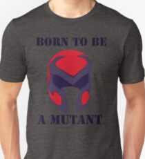 Born to be a mutant Unisex T-Shirt