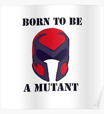 Born to be a mutant Poster
