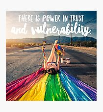 There is Power in Trust and Vulnerability Photographic Print