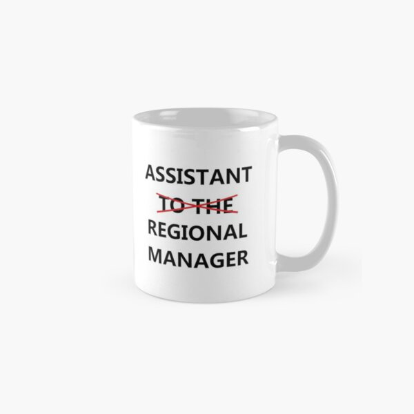 ASSISTANT TO THE REGIONAL MANAGER Classic Mug