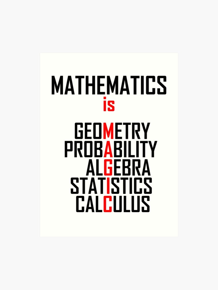 Mathematics Is Magic- Funny Maths Joke | Art Print