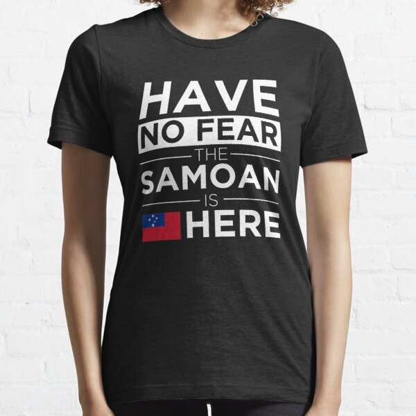 Have No Fear The Samoan is here Pride Proud Samoa Essential T-Shirt