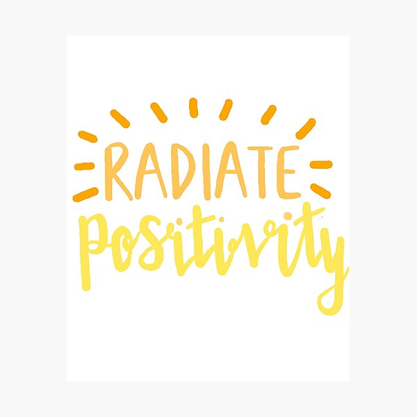 radiate positivity Photographic Print