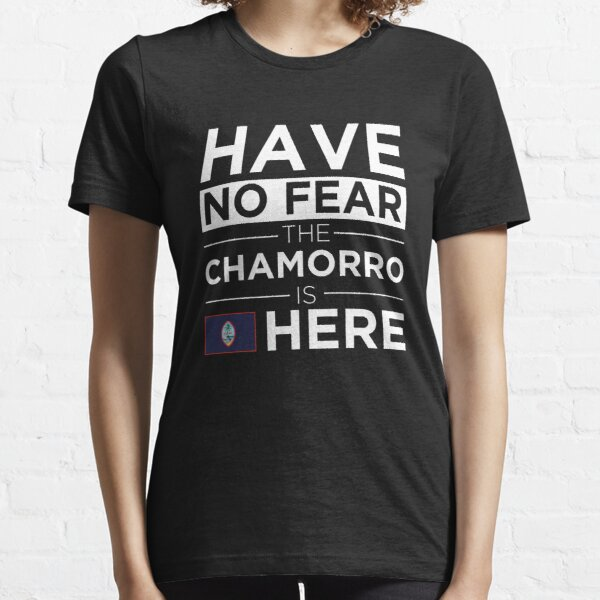 Have No Fear The Chamorro is here Pride Proud Guam Guamanian  Essential T-Shirt