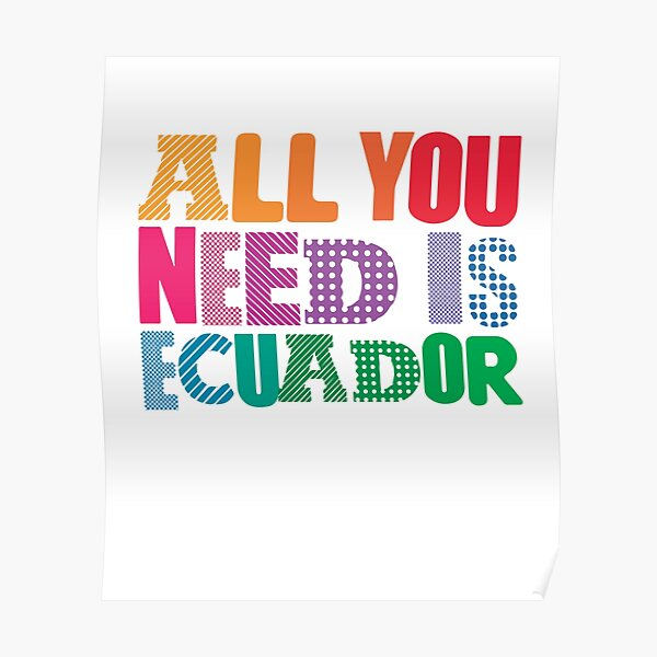 All You Need Is Ecuador Póster