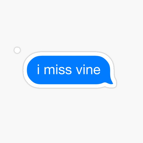 i miss vine Sticker