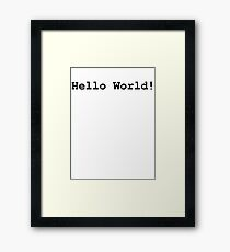 """""""Hello World!"""" (Black text - available in White)  Framed Print"""