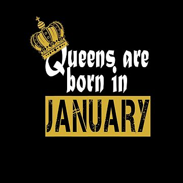 Queens are born in January by ardeesigns