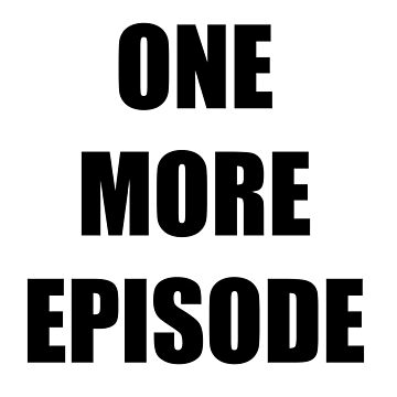 One more episode by livinginamovie