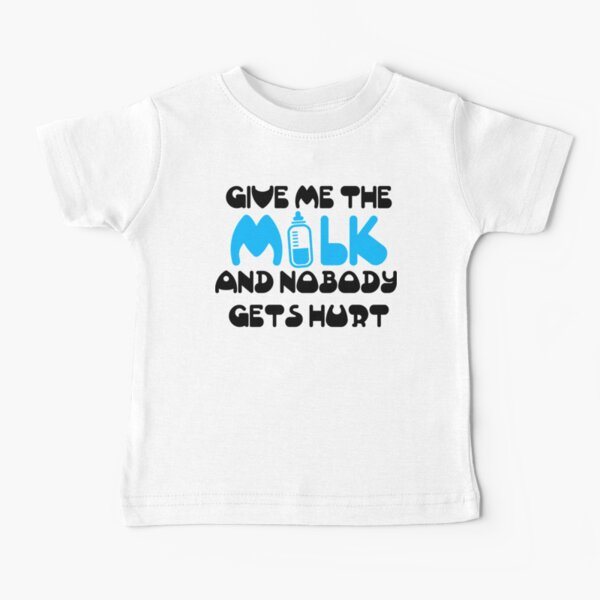 Give me the milk and nobody gets hurt Baby T-Shirt
