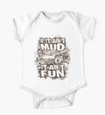 Mudding Mud Truck Ain't Mud Fun Dark One Piece - Short Sleeve