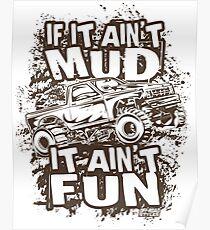 Mudding Mud Truck Ain't Mud Fun Dark Poster