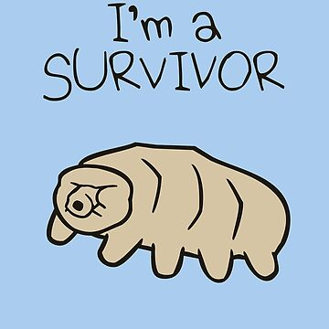 I'm A Survivor (Tardigrade) by jezkemp