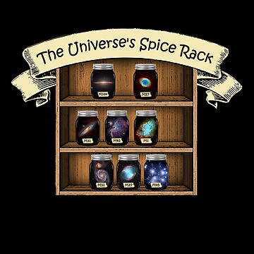 The Universe's Spice Rack by Delta12Designs