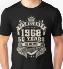 Born in February 1968 - 50 Years of Being Awesome Unisex T-Shirt