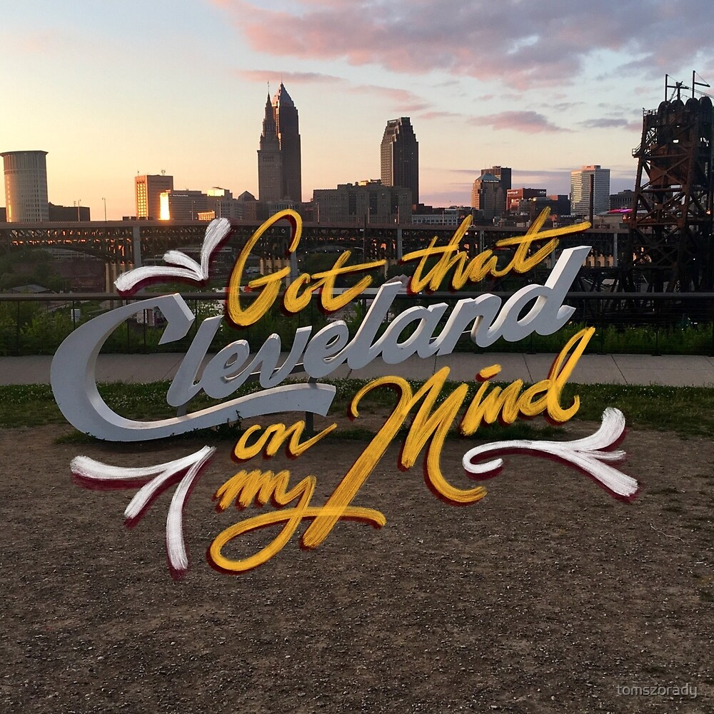 Got That Cleveland On My Mind by tomszorady