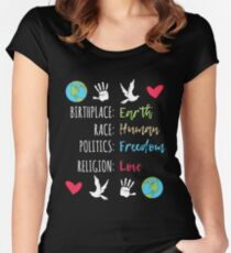 Peace Birthplace Earth Race Human Politics Religion Love Gift Women's Fitted Scoop T-Shirt