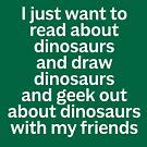 I just want to read about dinosaurs... by David Orr