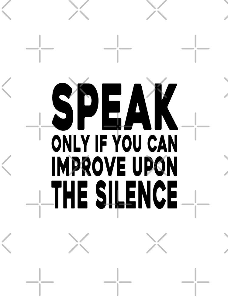 Speak Only If It Improves Upon The Silence Mahatma Gandhi Graphic