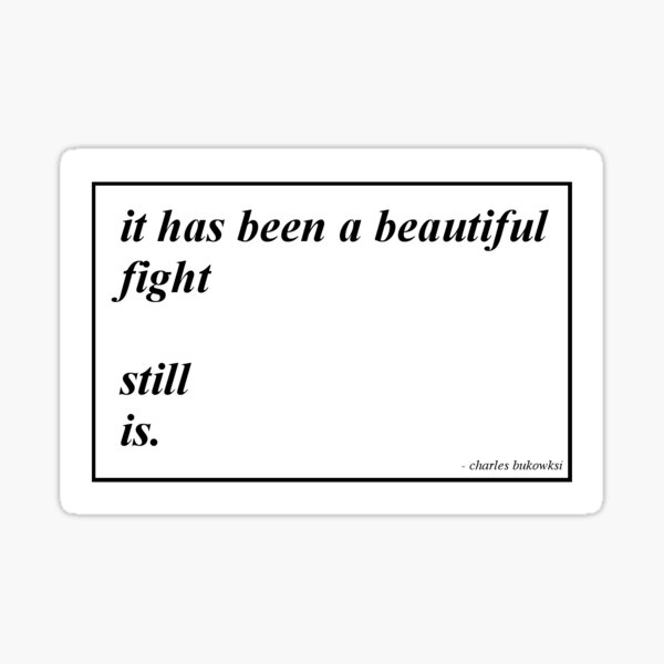 A beautiful fight - Charles Bukowski Sticker