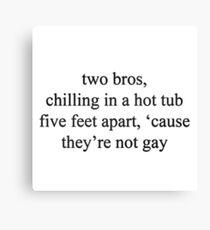 anthony padilla, vine quote - two bros Canvas Print
