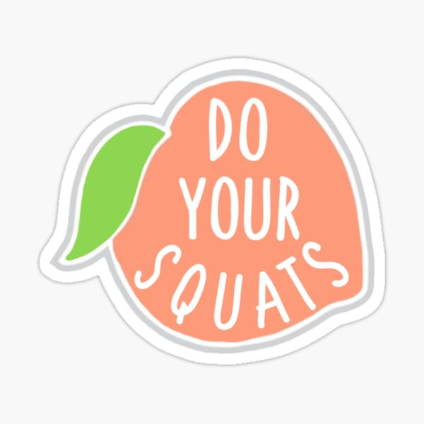 'Do Your Squats' Peach  Sticker
