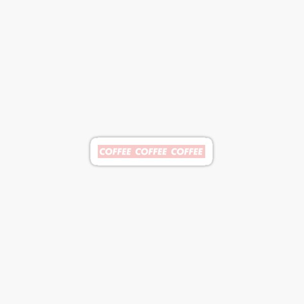 COFFEE COFFEE COFFEE Sticker