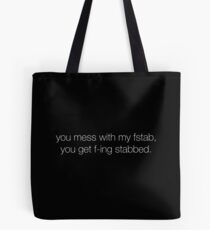 mess with my fstab Tote Bag