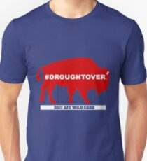 Buffalo Football Playoff Drought Over With Wild Card #droughtover Unisex T-Shirt