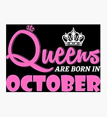 QUEENS ARE BORN IN OCTOBER Photographic Print