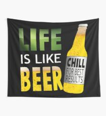 LIFE IS LIKE BEER Wall Tapestry