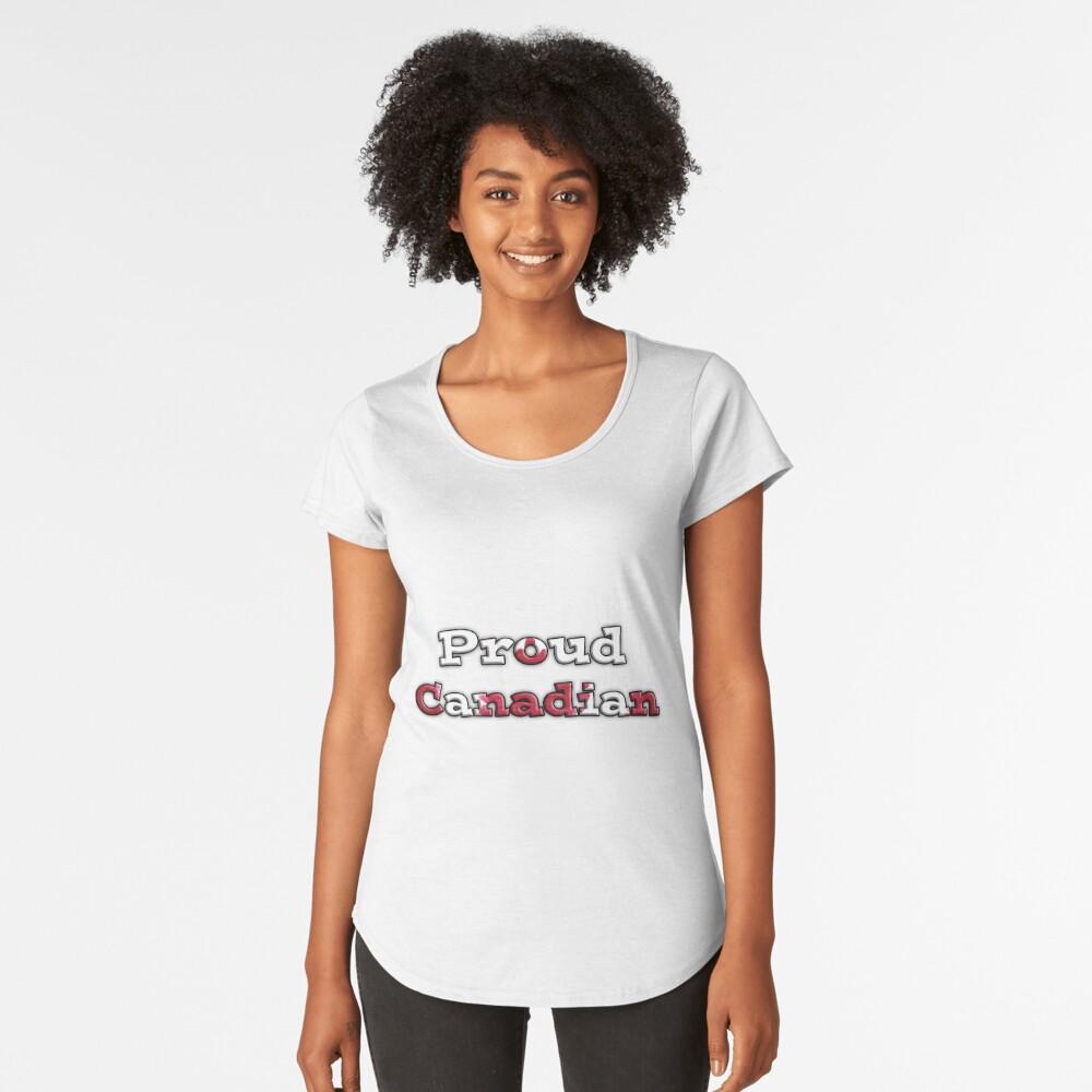 Proud Canadian Premium Scoop T-Shirt