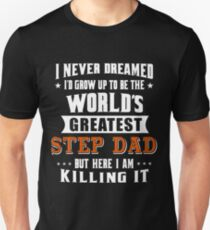 Funny Gifts for Step Dad in Father's Day Birthday Christmas  Unisex T-Shirt