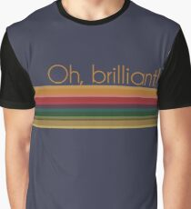 Oh, brilliant! Graphic T-Shirt