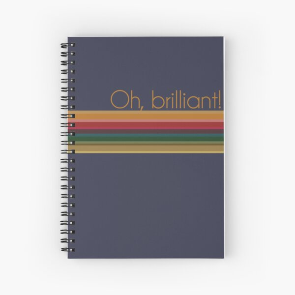 Oh, brilliant! Spiral Notebook