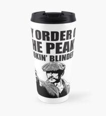 By Order of The Peaky fookin Blinders Travel Mug