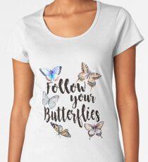 Follow your Butterflies Women's Premium T-Shirt