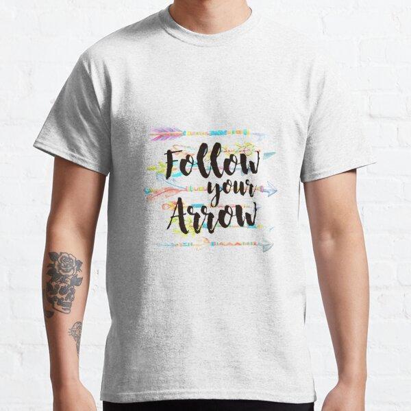 Follow your Arrow Camiseta clásica