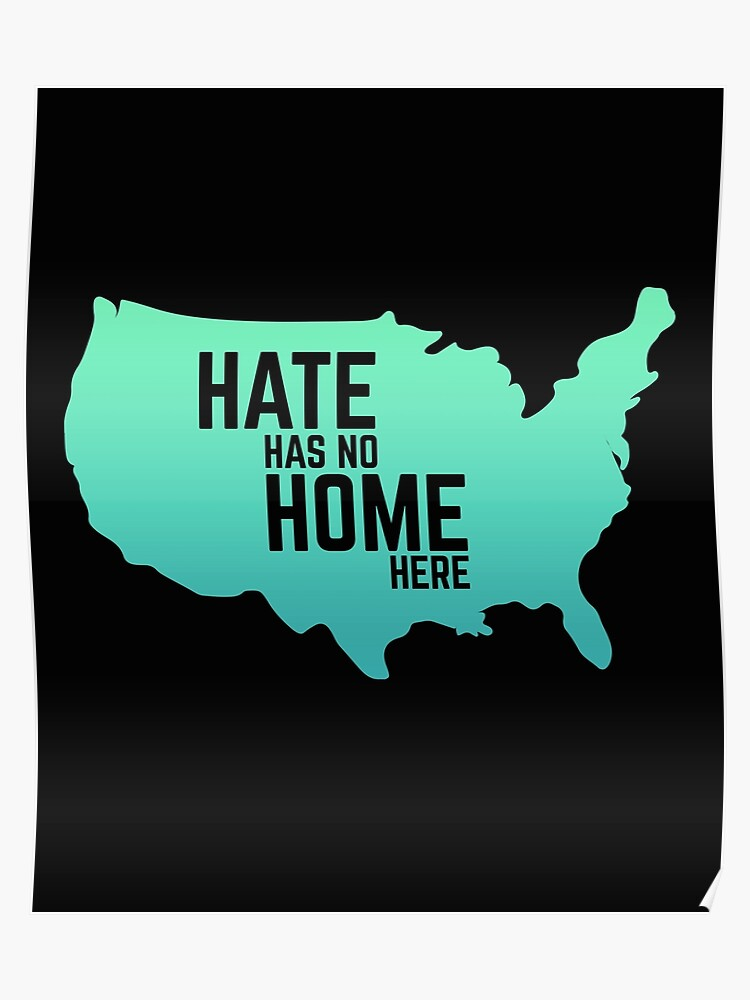 Peace Love Hate Has No Home Here Usa Equality Diversity Gift Poster