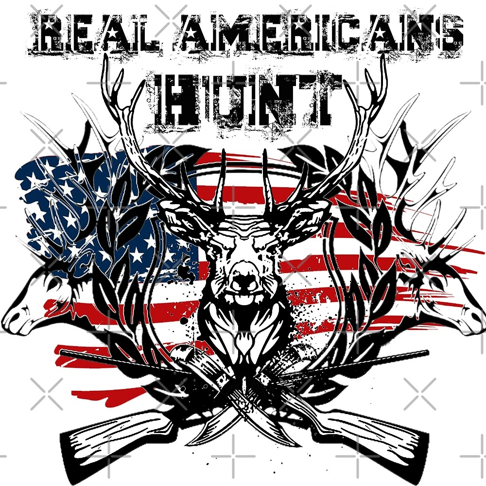 Real americans hunt by American  Artist