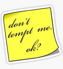 Dont Tempt Me Sticker